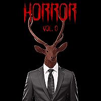 Horror Vol.0: Racconti dell'orrore dark, fantasy, weird e crime