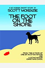 The Foot on the Shore (A No Agenda Short Story) (Gitmo Nation Short Stories Book 1) Kindle Edition
