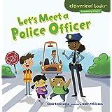 Lets Meet a Police Officer (Cloverleaf Books : Community Helpers)