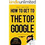 How To Get To The Top Of Google in 2021: The Plain English Guide to SEO (Digital Marketing by Exposure Ninja)