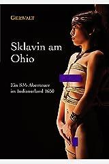 Sklavin am Ohio: Ein SM-Abenteuer im Indianerland 1650 Kindle Ausgabe