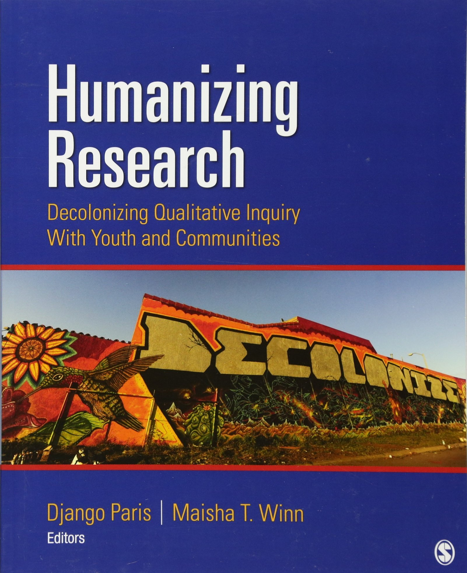 Humanizing Research: Decolonizing Qualitative Inquiry With Youth and Communities