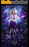 Fae Mates: A Reverse Harem Paranormal Bully Romance (Royal Fae Academy Book 3)