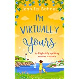 I'm Virtually Yours: An utterly perfect laugh out loud romantic comedy (English Edition)