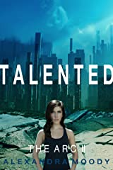 Talented: A Young Adult Dystopian Series (The ARC Book 2) Kindle Edition