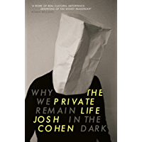 The Private Life: Why We Remain in the Dark (English Edition)