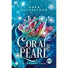 Coral & Pearl: Die Krone des Meeres   Düster-romantische Fantasy voller Korallen, Meeresrauschen und tödlicher Gefahr (German
