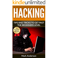 Hacking: Tips and Tricks to Get Past the Beginner's Level (Password Hacking, Network Hacking, Wireless Hacking, Ethical…