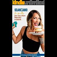 Il Ricettario del Metodo Bilanciamo® - Volume 1: Le ricette Bilanciate per non stare MAI più a DIETA (Il Metodo…