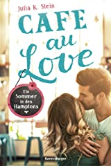Café au Love. Ein Sommer in den Hamptons Kindle Ausgabe
