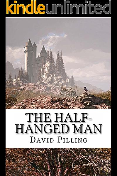 The Half Hanged Man A Historical Action Adventure Novel Ebook Pilling David Symonds Adele Amazon Co Uk Kindle Store