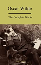 Complete Works Of Oscar Wilde (Best Navigation) (A to Z Classics) (English Edition)