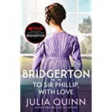 Bridgerton: To Sir Phillip, With Love (Bridgertons Book 5): Inspiration for the Netflix Original Series Bridgerton: Eloise's