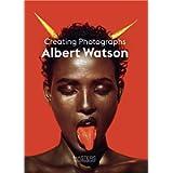 Albert Watson: Creating Photographs (Masters of Photography)