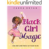 Black Girl Magic: A Book About Loving Yourself Just the Way You Are