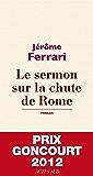 Le sermon sur la chute de Rome - Prix Goncourt 2012 (Domaine français)