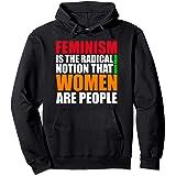 Féminisme = La notion ferme que les femmes sont des personne Sweat à Capuche