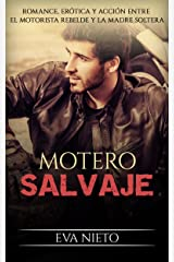 Motero Salvaje: Romance, Erótica y Acción entre el Motorista Rebelde y la Madre Soltera (Novela Romántica y Erótica en Español nº 1) Versión Kindle
