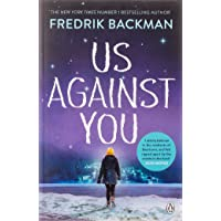 Us Against You: From the New York Times bestselling author of A Man Called Ove and Anxious People