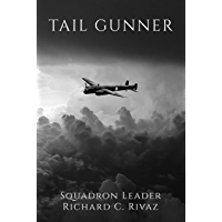 Tail Gunner: Incredible true stories from a World War Two gunner (English Edition)