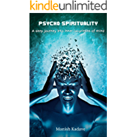 PSYCHO SPIRITUALITY: A DEEP JOURNEY INTO INNER LABYRINTHS OF MIND