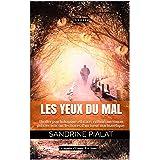 Les yeux du Mal: Thriller psychologique efficace, rythmé, un roman policier noir sur les traces d'un tueur machiavélique. (Le