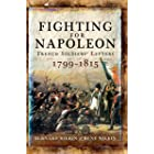 Fighting for Napoleon: French Soldiers' Letters, 1799–1815 (English Edition)