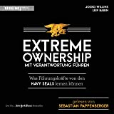 Extreme Ownership - Mit Verantwortung führen: Was Führungskräfte von den Navy Seals lernen können