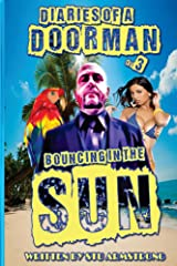 The Diaries of a Doorman - Bouncing in the Sun: Volume 3 Kindle Edition