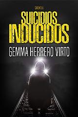 Suicidios inducidos: Una nueva aventura de los personajes de La red de Caronte Versión Kindle