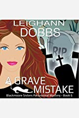 A Grave Mistake: Blackmoore Sisters Paranormal Mystery Series Volume 6 Audible Audiobook