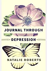 Journal Through Depression Kindle Edition