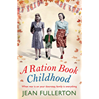 A Ration Book Childhood: Perfect for fans of Ellie Dean and Lesley Pearse (Ration Book series 3) (English Edition)