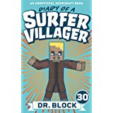 Diary of a Surfer Villager: Book 30: (an unofficial Minecraft book)