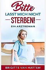 Bitte lasst mich nicht sterben!: Ein Arztroman Kindle Ausgabe