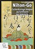Nihong-Go : Cette étrange langue qu'utilisent les Japonais