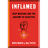 Inflamed: Deep Medicine and the Anatomy of Injustice (English Edition)