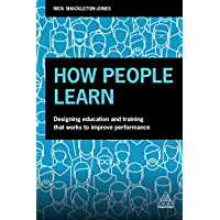 How People Learn: Designing Education and Training that Works to Improve Performance (English Edition)