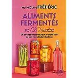Aliments fermentés en 120 recettes (Poche Santé)