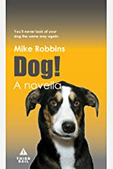 Dog!: You'll Never Look At Your Dog the Same Way Again. Kindle Edition
