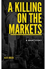 A Killing On The Markets Kindle Edition