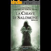 La Chiave di Salomone (Le Reliquie dei Templari Vol. 1)