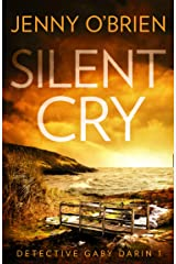 Silent Cry: An absolutely addictive crime thriller with a shocking twist for fans of Angela Marsons and LJ Ross (Detective Gaby Darin, Book 1) Kindle Edition