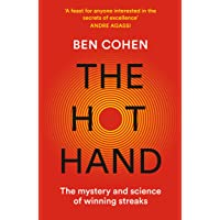 The Hot Hand : The Mystery and Science of Winning Streaks