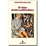 Il vino della solitudine (Classici della letteratura e narrativa contemporanea Vol. 323)