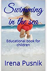 Swimming in the sea: Educational book for children Kindle Edition