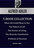 ALFRED ADLER: Five Book Collection: What Life Could Mean to You; The Pattern of Life; The Science of Living; The…