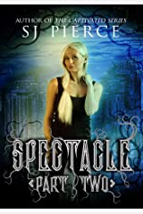 Spectacle (The Spectacle Trilogy Book 2) Kindle Edition
