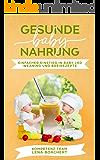 Gesunde Baby Nahrung: Einfacher Einstieg in Baby Led Weaning  und Breirezepte