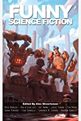 Funny Science Fiction (Unidentified Funny Objects Annual Anthology Series of Humorous SF/F) Kindle Edition